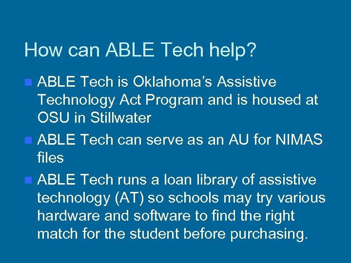 How can ABLE Tech help? ABLE Tech is Oklahoma's Assistive Technology Act Program and