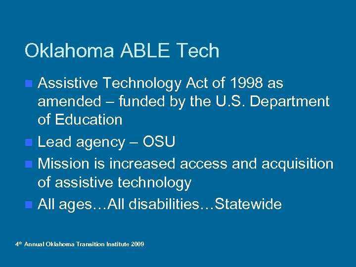 Oklahoma ABLE Tech Assistive Technology Act of 1998 as amended – funded by the