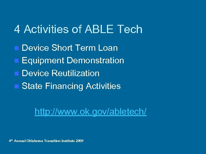 4 Activities of ABLE Tech Device Short Term Loan n Equipment Demonstration n Device