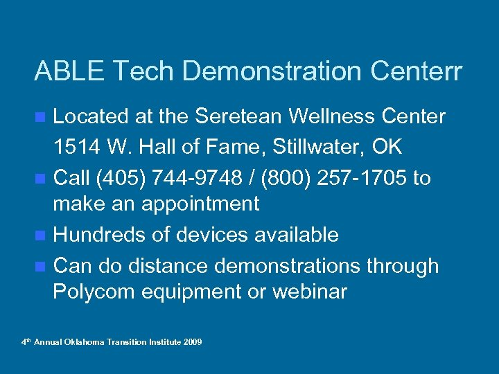 ABLE Tech Demonstration Centerr Located at the Seretean Wellness Center 1514 W. Hall of