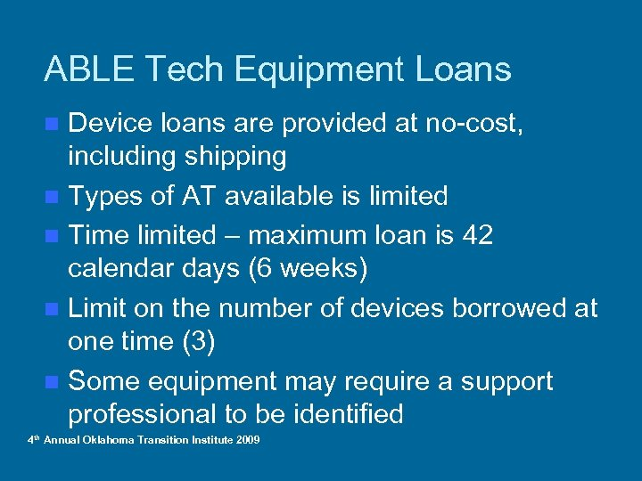 ABLE Tech Equipment Loans Device loans are provided at no-cost, including shipping n Types
