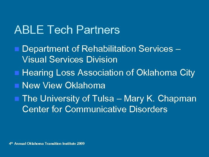 ABLE Tech Partners Department of Rehabilitation Services – Visual Services Division n Hearing Loss