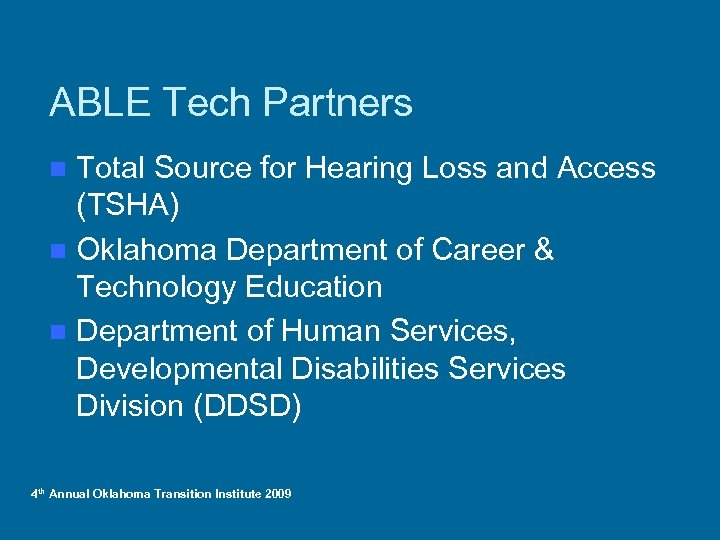ABLE Tech Partners Total Source for Hearing Loss and Access (TSHA) n Oklahoma Department