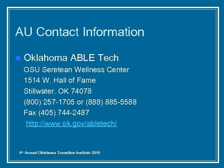 AU Contact Information n Oklahoma ABLE Tech OSU Seretean Wellness Center 1514 W. Hall
