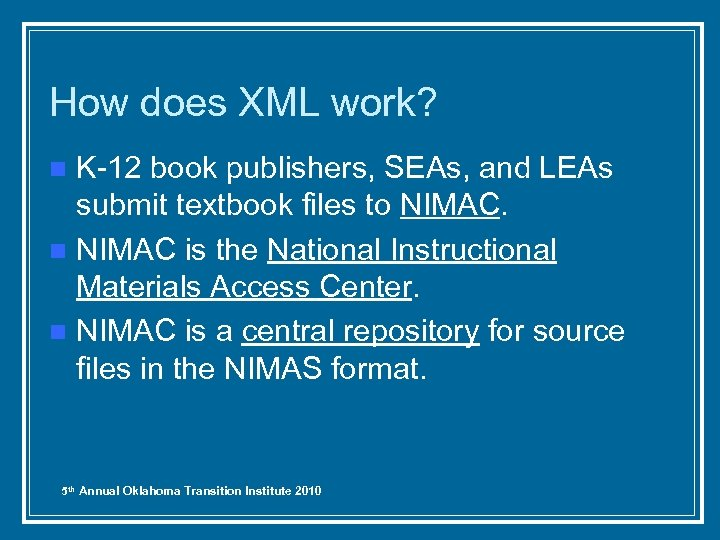 How does XML work? K-12 book publishers, SEAs, and LEAs submit textbook files to