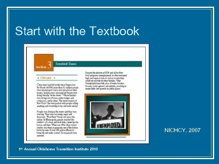Start with the Textbook NICHCY, 2007 5 th Annual Oklahoma Transition Institute 2010