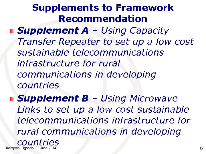 Supplements to Framework Recommendation Supplement A – Using Capacity Transfer Repeater to set up