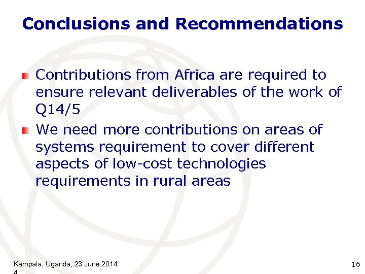 Conclusions and Recommendations Contributions from Africa are required to ensure relevant deliverables of the