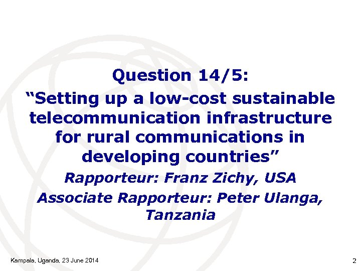 """Question 14/5: """"Setting up a low-cost sustainable telecommunication infrastructure for rural communications in developing"""
