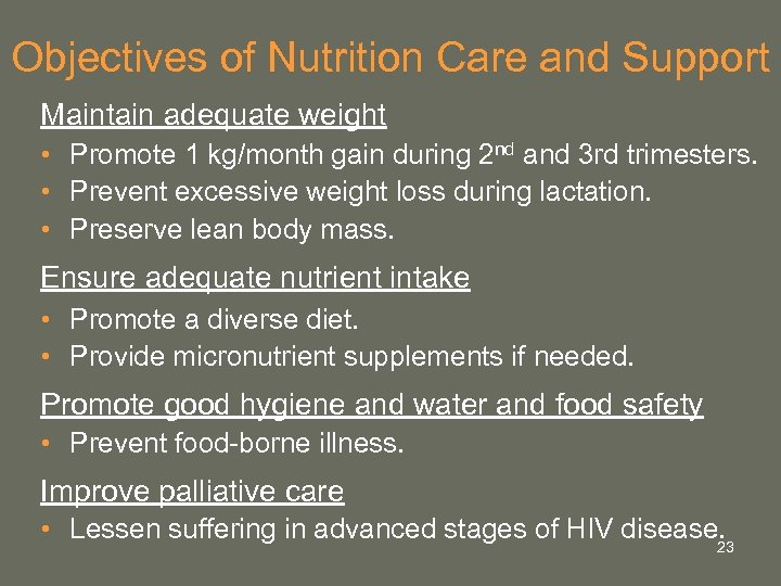 Objectives of Nutrition Care and Support Maintain adequate weight • Promote 1 kg/month gain