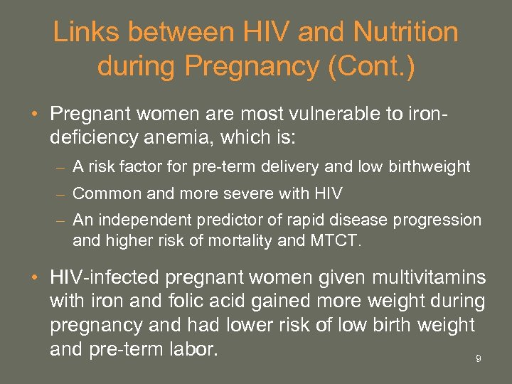 Links between HIV and Nutrition during Pregnancy (Cont. ) • Pregnant women are most