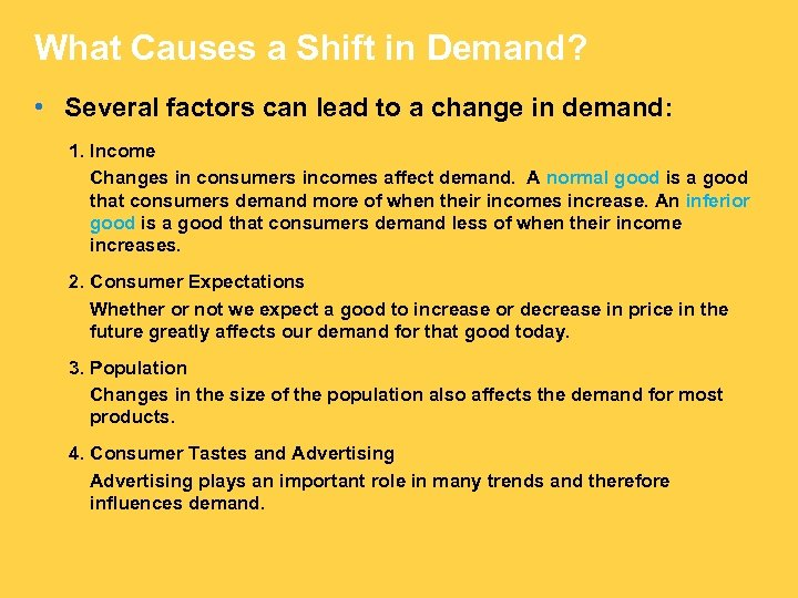 What Causes a Shift in Demand? • Several factors can lead to a change