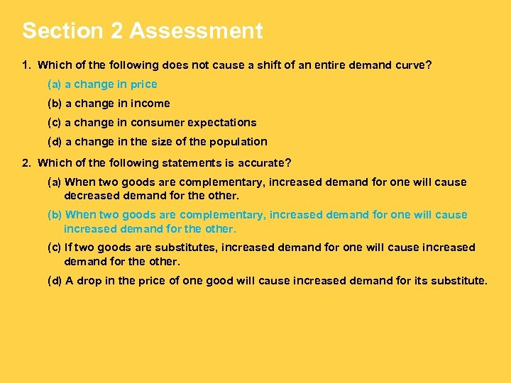 Section 2 Assessment 1. Which of the following does not cause a shift of