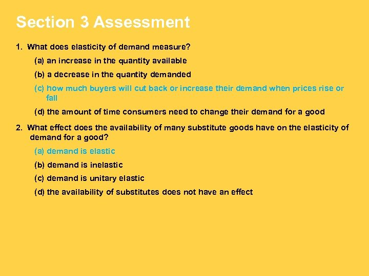 Section 3 Assessment 1. What does elasticity of demand measure? (a) an increase in
