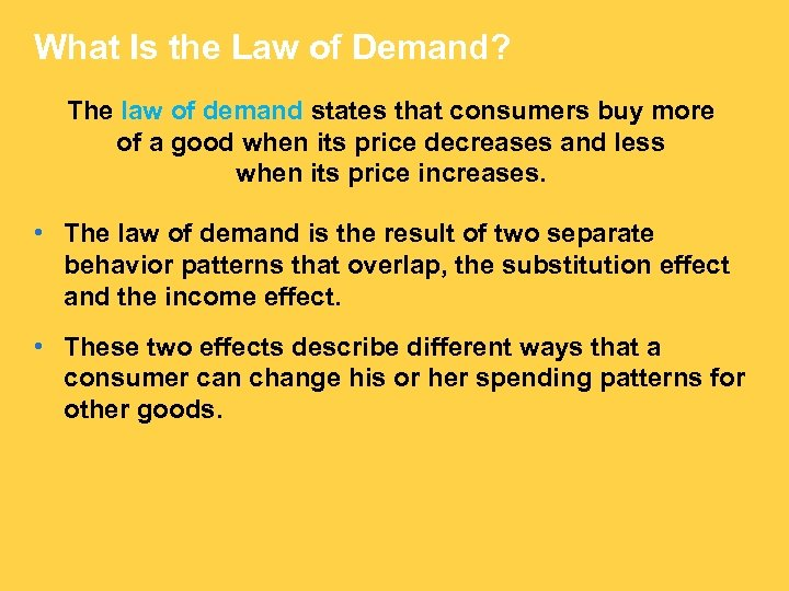 What Is the Law of Demand? The law of demand states that consumers buy