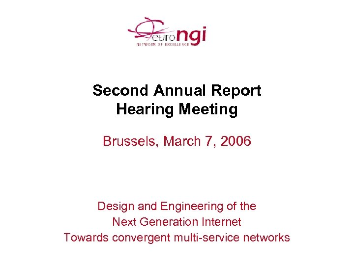 Second Annual Report Hearing Meeting Brussels, March 7, 2006 Design and Engineering of the
