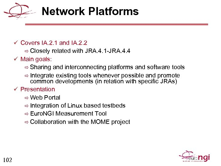 Network Platforms ü Covers IA. 2. 1 and IA. 2. 2 ð Closely related