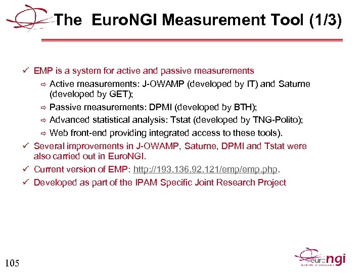 The Euro. NGI Measurement Tool (1/3) ü EMP is a system for active and