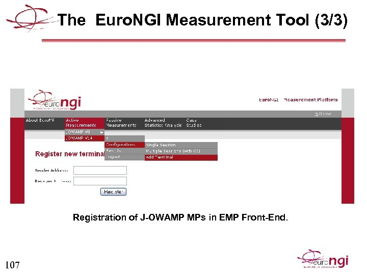 The Euro. NGI Measurement Tool (3/3) Registration of J-OWAMP MPs in EMP Front-End. 107
