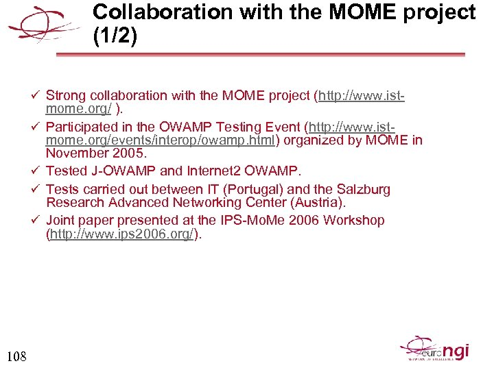 Collaboration with the MOME project (1/2) ü Strong collaboration with the MOME project (http: