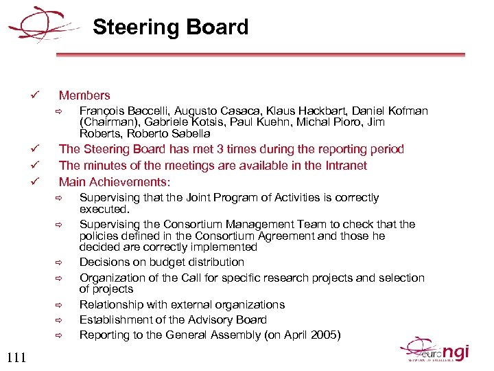 Steering Board ü Members ð ü ü ü The Steering Board has met 3