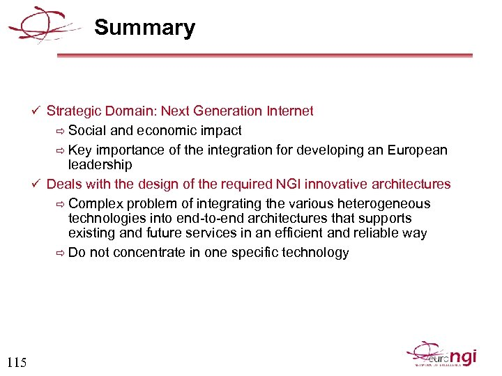 Summary ü Strategic Domain: Next Generation Internet ð Social and economic impact ð Key
