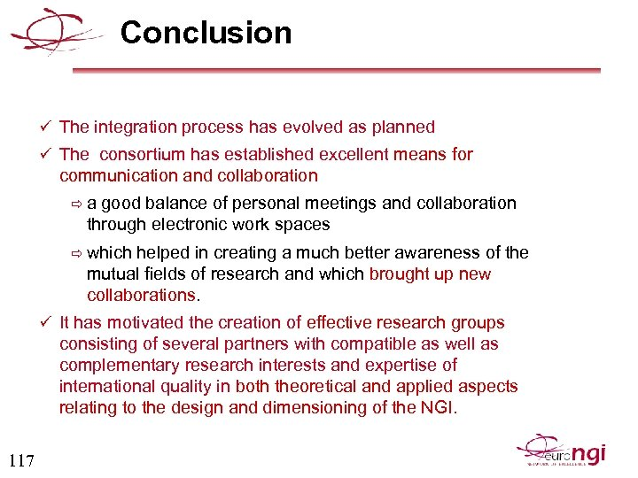 Conclusion ü The integration process has evolved as planned ü The consortium has established