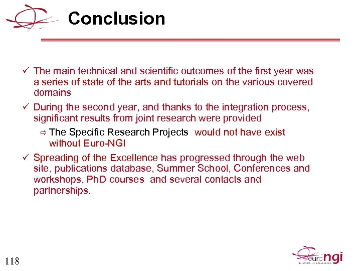 Conclusion ü The main technical and scientific outcomes of the first year was a