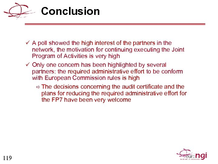 Conclusion ü A poll showed the high interest of the partners in the network,