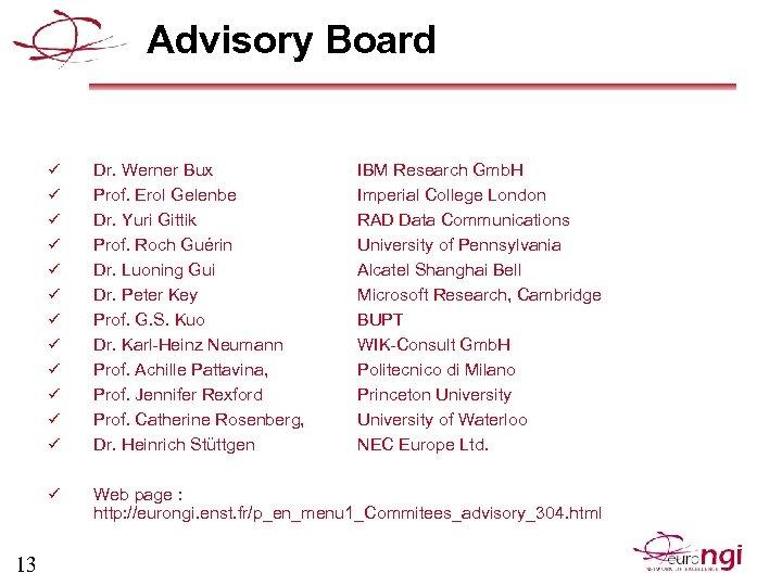 Advisory Board ü ü ü ü 13 Dr. Werner Bux Prof. Erol Gelenbe Dr.
