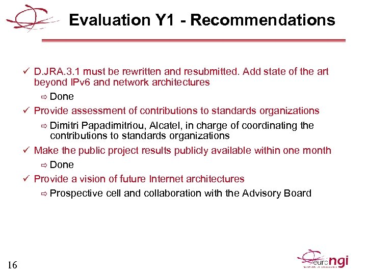 Evaluation Y 1 - Recommendations ü D. JRA. 3. 1 must be rewritten and
