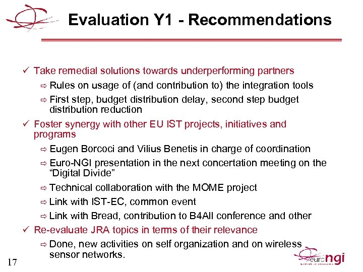 Evaluation Y 1 - Recommendations ü Take remedial solutions towards underperforming partners ð Rules