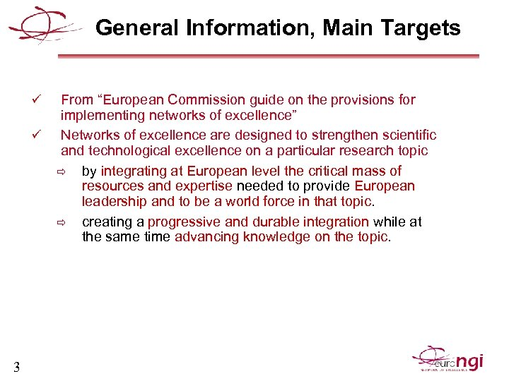 "General Information, Main Targets ü ü 3 From ""European Commission guide on the provisions"
