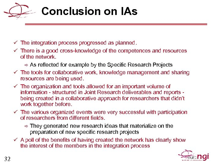 Conclusion on IAs ü The integration process progressed as planned. ü There is a