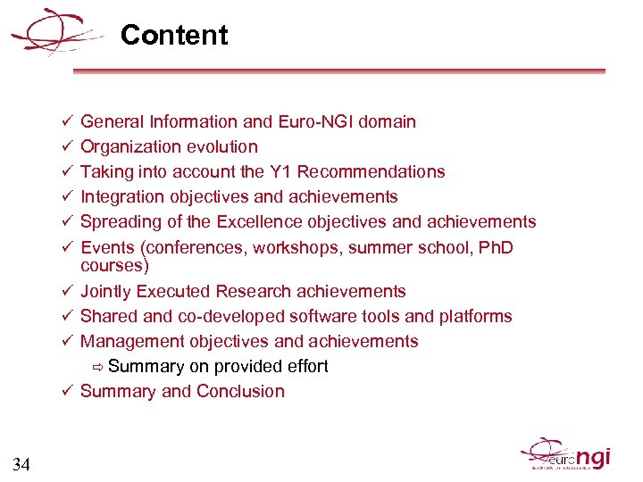 Content ü General Information and Euro-NGI domain ü Organization evolution ü Taking into account