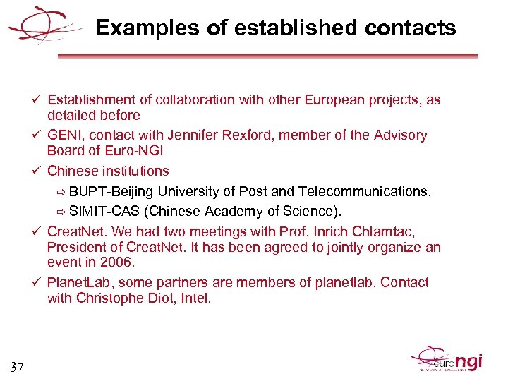 Examples of established contacts ü Establishment of collaboration with other European projects, as ü