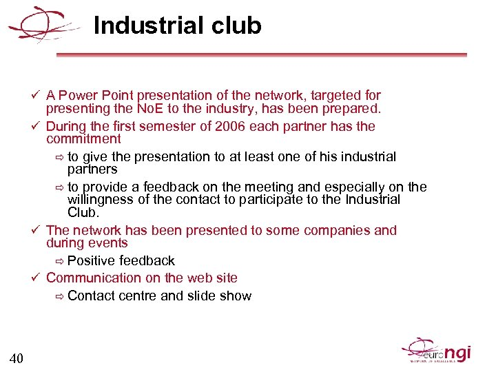 Industrial club ü A Power Point presentation of the network, targeted for presenting the