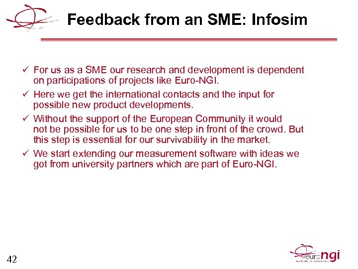 Feedback from an SME: Infosim ü For us as a SME our research and