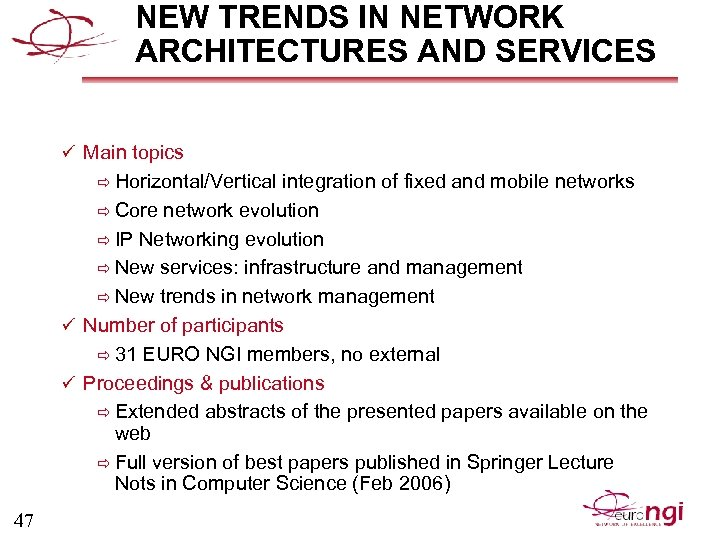 NEW TRENDS IN NETWORK ARCHITECTURES AND SERVICES ü Main topics ð Horizontal/Vertical integration of