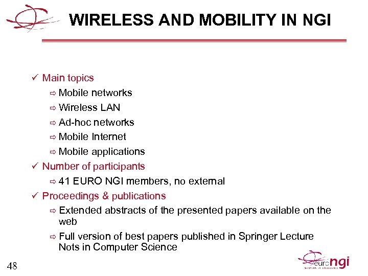 WIRELESS AND MOBILITY IN NGI ü Main topics ð Mobile networks ð Wireless LAN