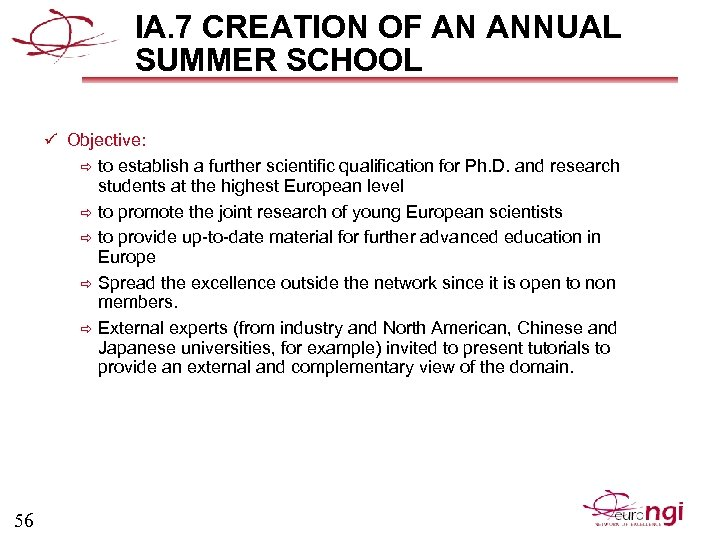IA. 7 CREATION OF AN ANNUAL SUMMER SCHOOL ü Objective: to establish a further