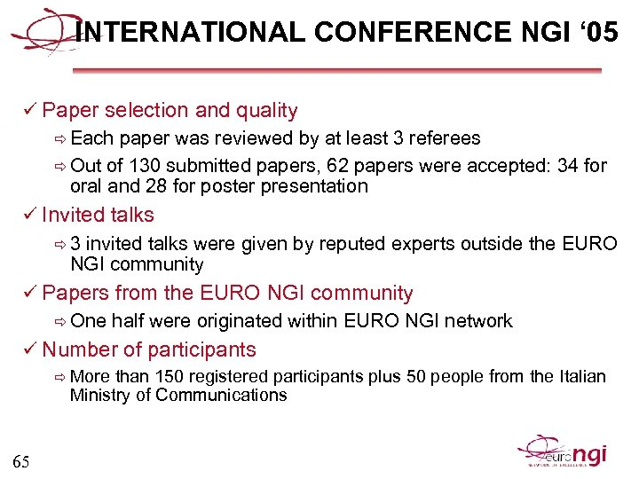 INTERNATIONAL CONFERENCE NGI ' 05 ü Paper selection and quality ð Each paper was