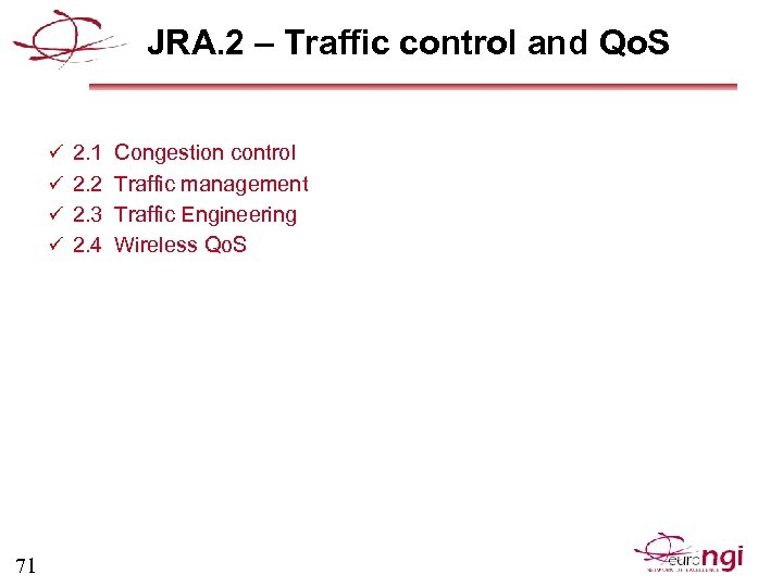 JRA. 2 – Traffic control and Qo. S ü 2. 1 Congestion control ü