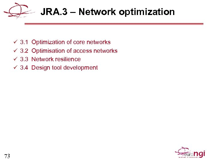 JRA. 3 – Network optimization ü 3. 1 Optimization of core networks ü 3.