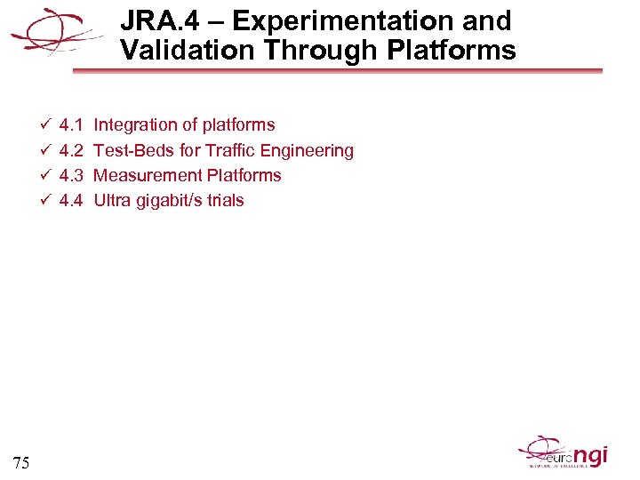 JRA. 4 – Experimentation and Validation Through Platforms ü 4. 1 Integration of platforms