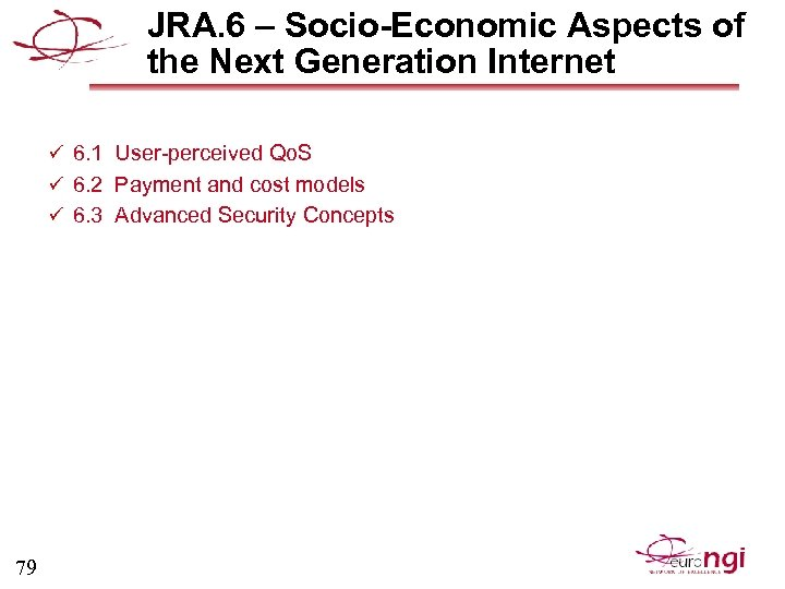 JRA. 6 – Socio-Economic Aspects of the Next Generation Internet ü 6. 1 User-perceived