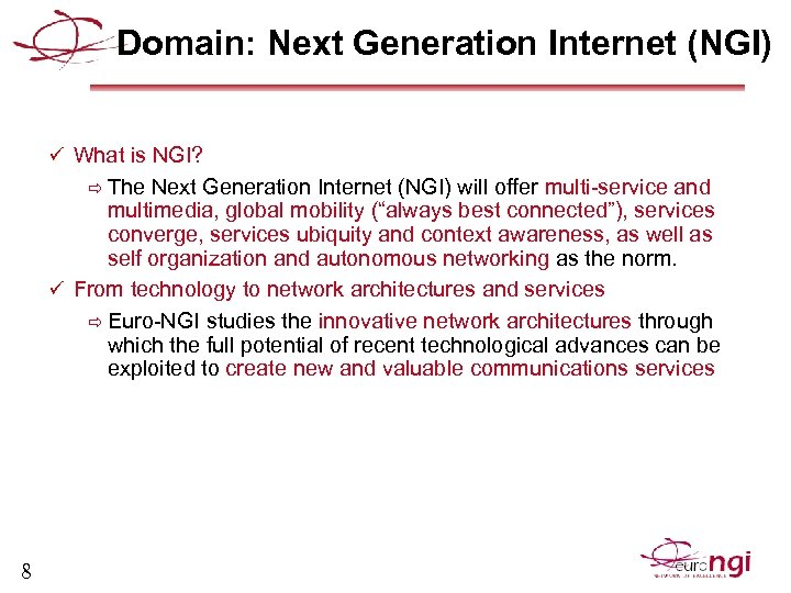 Domain: Next Generation Internet (NGI) ü What is NGI? ð The Next Generation Internet