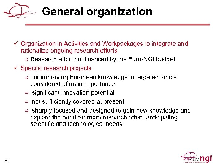 General organization ü Organization in Activities and Workpackages to integrate and rationalize ongoing research