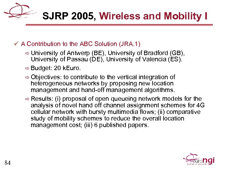 SJRP 2005, Wireless and Mobility I ü A Contribution to the ABC Solution (JRA.