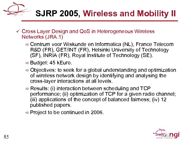 SJRP 2005, Wireless and Mobility II ü Cross Layer Design and Qo. S in